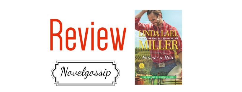 Review Forever A Hero By Linda Lael Miller Novelgossip